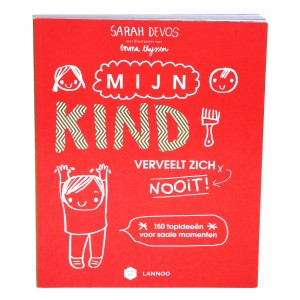 Lannoo Boek Mama Baas 'Mijn kind verveelt zich nooit'