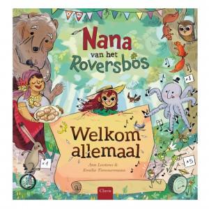 Clavis Prentenboek Nana van het Roversbos 'Welkom allemaal!'